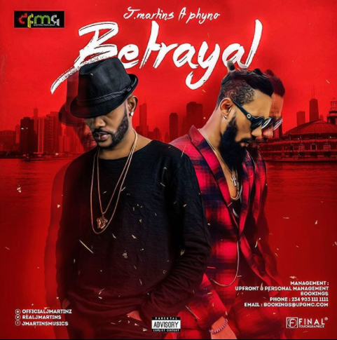 J Martins Feat Phyno - Betrayal