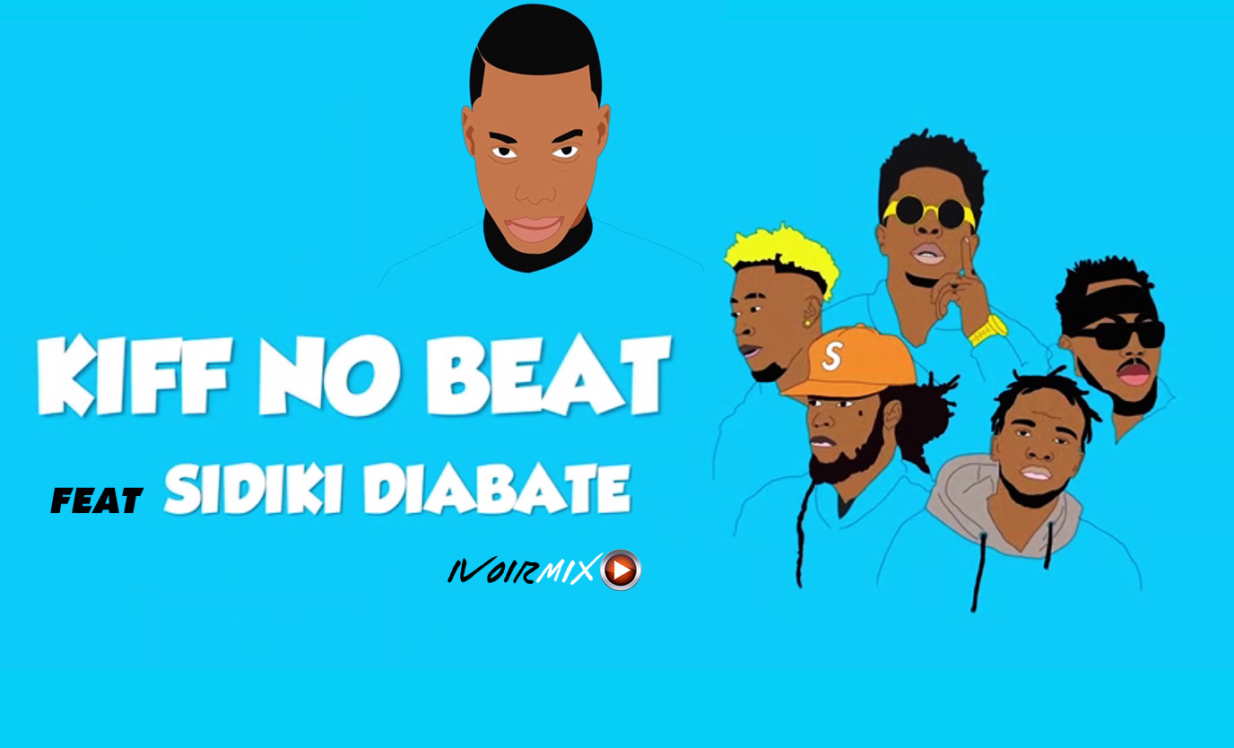 musique kiff no beat ft sidiki diabate